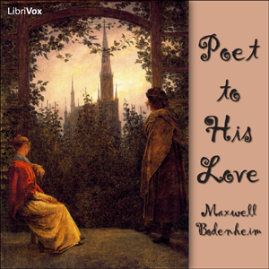 Poet To His Love by Bodenheim, Maxwell