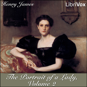 Portrait of a Lady, The - Vol 2 by James, Henry