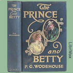 Prince and Betty, The by Wodehouse, P. G.