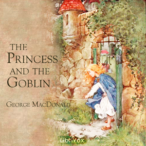 Princess and the Goblin, The by Macdonald, George