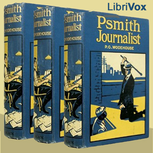 Psmith, Journalist by Wodehouse, P. G.