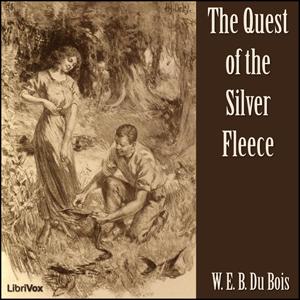 Quest of the Silver Fleece, The by Du Bois, W.E.B.
