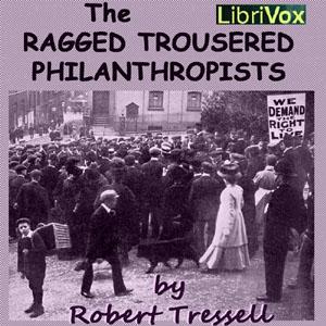 Ragged Trousered Philanthropists, The by Tressell, Robert
