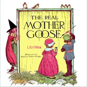 Real Mother Goose, The by Anonymous