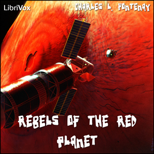 Rebels of the Red Planet by Fontenay, Charles L.