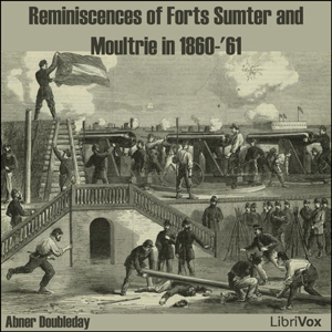 Reminiscences of Forts Sumter and Moultr... by Doubleday, Abner