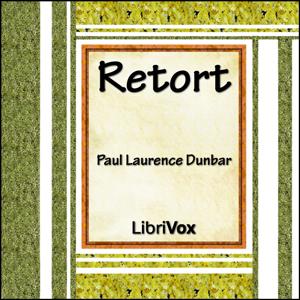 Retort by Dunbar, Paul Laurence