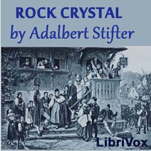 Rock Crystal by Stifter, Adalbert