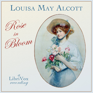 Rose in Bloom by Alcott, Louisa May