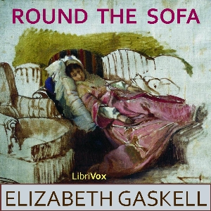 Round the Sofa by Gaskell, Elizabeth