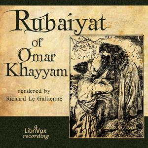 Rubáiyát of Omar Khayyám (Le Gallienne) by Khayyám, Omar