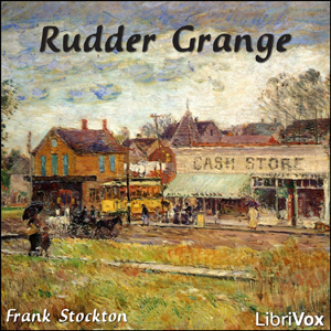 Rudder Grange by Stockton, Frank R.