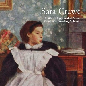 Sara Crewe: or, What Happened at Miss Mi... by Burnett, Frances Hodgson