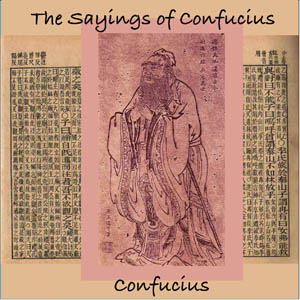 Sayings of Confucius, The by Confucius