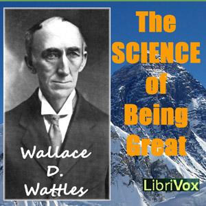 Science of Being Great, The by Wattles, Wallace D.