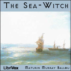 Sea-Witch, The by Ballou, Maturin Murray