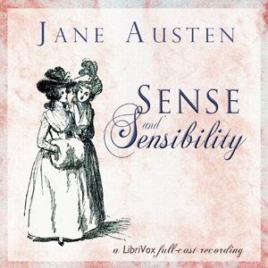 Sense and Sensibility (dramatic reading) by Austen, Jane