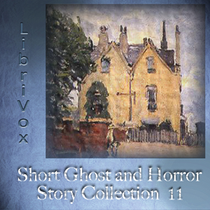 Short Ghost and Horror Collection 011 by Various