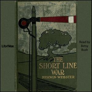 Short Line War, The by Merwin, Samuel