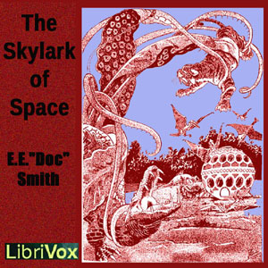 "Skylark of Space, The by Smith, E. E. ""Doc"""