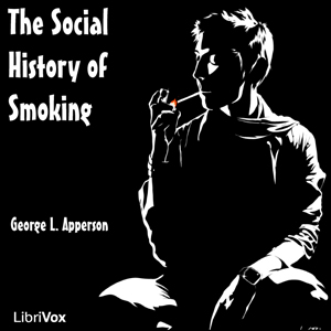 Social History of Smoking, The by Apperson, George L.