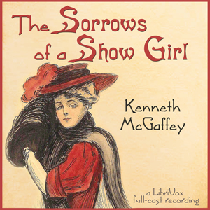 Sorrows of a Show Girl, The by McGaffrey, Kenneth