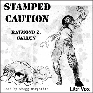 Stamped Caution by Gallun, Raymond Z.