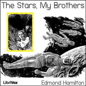 Stars, My Brothers, The by Hamilton, Edmond
