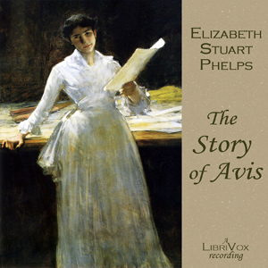 Story of Avis, The by Phelps, Elizabeth Stuart
