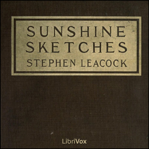 Sunshine Sketches of a Little Town (vers... by Leacock, Stephen