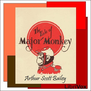 Tale of Major Monkey, The by Bailey, Arthur Scott