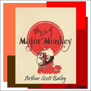 Tale of Major Monkey, The by Bailey, Arthur Scott