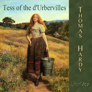 Tess of the d'Urbervilles by Hardy, Thomas