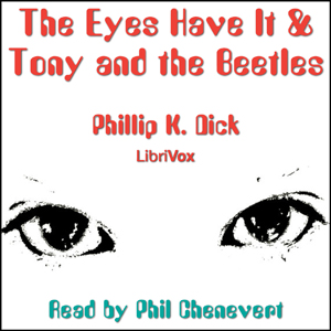 Eyes Have It, The & Tony and the Beatles by Dick, Philip K.