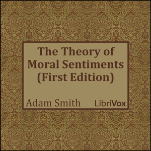 Theory of Moral Sentiments, The (First E... by Smith, Adam