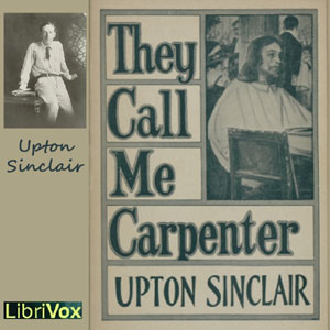 They Call Me Carpenter by Sinclair, Upton