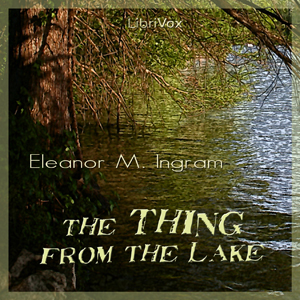 Thing from the Lake, The by Ingram, Eleanor M.