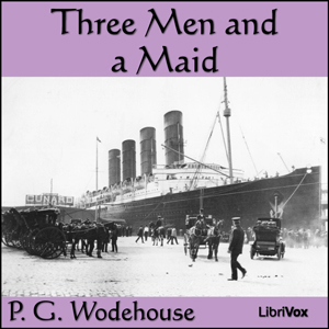 Three Men and a Maid by Wodehouse, P. G.