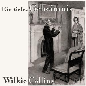 tiefes Geheimnis, Ein by Collins, Wilkie