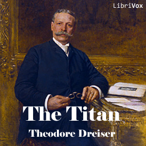 Titan, The by Dreiser, Theodore