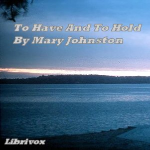 To Have And To Hold by Johnston, Mary