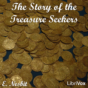 Story of the Treasure Seekers, The by Nesbit, E. (Edith)