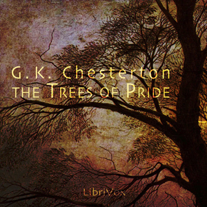 Trees of Pride, The by Chesterton, G. K.