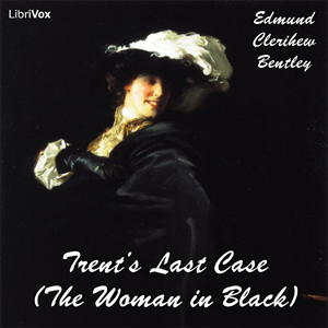 Trent's Last Case (The Woman in Black) by Bentley, Edmund Clerihew