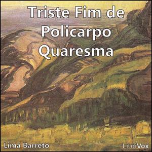 Triste Fim de Policarpo Quaresma by Barreto, Lima