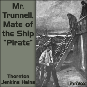 Mr. Trunnell, Mate of the Ship Pirate by Hains, Thornton Jenkins