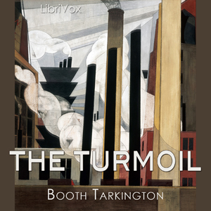 Turmoil, The (Volume 1 of the Growth Tri... by Tarkington, Booth