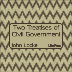 Two Treatises of Civil Government by Locke, John