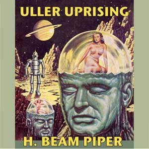 Uller Uprising by Piper, H. Beam