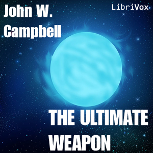 Ultimate Weapon, The by Campbell, John Wood Jr.